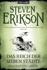 Das Spiel der Götter (2): Das Reich der Sieben Städte (German Edition) - Steven Erikson, Tim Straetmann