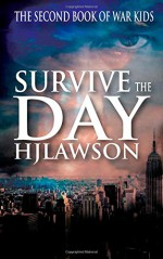 Survive The Day (War Kids) (Volume 2) - HJ lawson