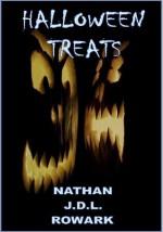 Halloween Treats - Nathan J.D.L. Rowark