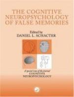 The Cognitive Psychology of False Memories: A Special Issue of Cognitive Neuropsychology - Daniel L. Schacter