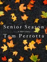 Senior Season - Tom Perrotta