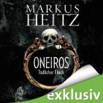 Oneiros. Tödlicher Fluch - Markus Heitz