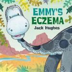 Emmy's Eczema. by Jack Hughes - Jack Hughes