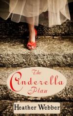 The Cinderella Plan - Heather Webber