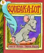 Squeak-A-Lot - Martin Waddell