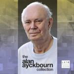 The Alan Ayckbourn Collection (Dramatized) - Alan Ayckbourn, Alfred Molina, Rosalind Ayres, Martin Jarvis, Anne Celeste Heche, Kenneth Danziger, Jane Leeves