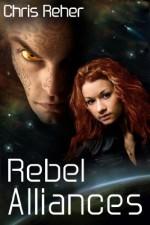 Rebel Alliances - Chris Reher