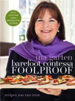 Barefoot Contessa Foolproof: Recipes You Can Trust - Ina Garten
