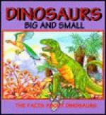 Dinosaurs Big and Small - Michael Teitelbaum