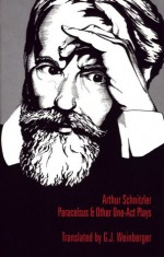 Paracelsus and Other One-Act Plays - Arthur Schnitzler