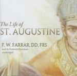 The Life of St. Augustine - F.W. Farrar, Frederick Davidson