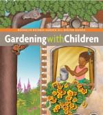 Gardening with Children - Monika Hanneman, Brian Johnson, Patricia Hulse, Barbara Kurland, Tracey Patterson, Sam Tomasello