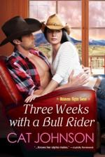 Three Weeks with a Bull Rider - Cat Johnson