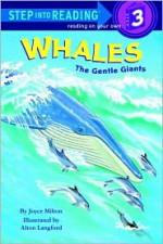 Whales: The Gentle Giants - Joyce Milton