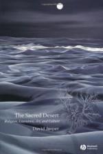 The Sacred Desert: Religion, Literature, Art and Culture - David Jasper