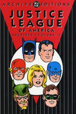 Justice League of America Archives, Vol. 9 - Dennis O'Neil, Dick Dillin, Sid Greene, Joe Giella, William Schelly