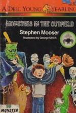 Monsters in the Outfield - Stephen Mooser