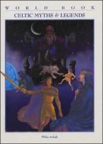 Celtic Myths & Legends (World Book Myths & Legends Series) - Philip Ardagh, G. Barton Chapple
