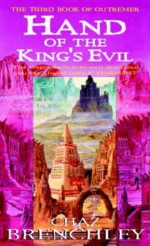 Hand Of The King's Evil - Chaz Brenchley