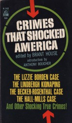 Crimes That Shocked America - Brant House, Anthony Boucher, Various