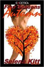 Four Seasons Autumn 2009 - Selena Kitt, Marshall Ian Key, Vivian Vincent, J.M. Snyder, Amicus, Varian Krylov, Giselle Renarde, Kenn Dahll, Sandra Fowke, Molly Wens, Reno MacLeod, Jaye Valentine