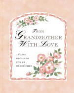 From Grandmother With Love: A Life Recalled for My Grandchild - Jane Pettigrew, Mary Woodin