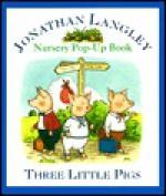 Three Little Pigs: Nursery Pop-Up Book - Andy Cooke, Jim Deesing