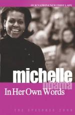 Michelle Obama: In Her Own Words - Michelle Obama