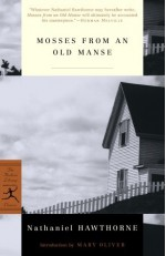 Mosses from an Old Manse - Nathaniel Hawthorne, Mary Oliver, Gretchen Kay Short