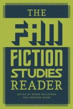 The Fan Fiction Studies Reader - Karen Hellekson, Kristina Busse