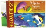 Floaties! Dolphin Splash - Ann Tobias, Smart Ink, Terri Austin, Terry Austin