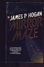 The Mirror Maze - James P. Hogan