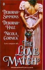 The Love Match - Deborah Simmons, Nicola Cornick, Deborah Hale