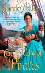 The Care & Feeding of Pirates - Jennifer Ashley