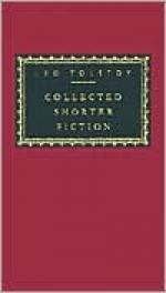 Collected Shorter Fiction: Volume 2 - Aylmer Maude, Nigel J. Cooper, Leo Tolstoy