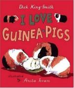 I Love Guinea Pigs (Read and Wonder Books) - Dick King-Smith, Anita Jeram