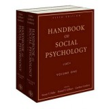 Handbook of Social Psychology (2 Volume Set) - Susan T. Fiske, Gardner Lindzey, Daniel Gilbert