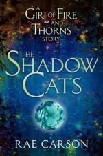 The Shadow Cats - Rae Carson