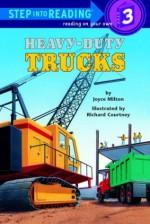 Heavy-Duty Trucks (Step-Into-Reading, Step 3) - Joyce Milton