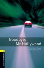 Goodbye, Mr Hollywood - John Escott