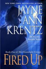 Fired Up - Jayne Ann Krentz