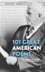101 Great American Poems - Walt Whitman, Herman Melville, Langston Hughes, T.S. Eliot, Henry Wadsworth Longfellow, William Carlos Williams, W.H. Auden, Robert Frost, Gertrude Stein, Ralph Waldo Emerson, Archibald MacLeish, E.E. Cummings, Andrew Carroll, Ezra Pound, Ernest Lawrence Thayer, Mariann