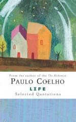 Life: Selected Quotations - Anne Kristin Hagesaether, Boris Buzin, Paulo Coelho