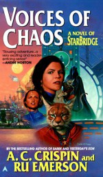 Voices of Chaos: A Novel of Starbridge - A.C. Crispin, Ru Emerson