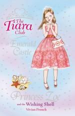 Princess Zoe and the Wishing Shell - Vivian French