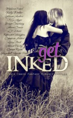 Get Inked: Indie Inked Fantasy Romance Sampler - Melissa Pearl, Kelly Walker, Alivia Anders, T.G. Ayer, Brina Courtney, Anna Cruise, L.P. Dover, Rebecca Ethington, Cambria Hebert, Lizzy Ford, Alexia Purdy, Cameo Renae, Angela Orlowski-Peart