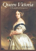 Queen Victoria: A Biographical Companion - Helen Rappaport