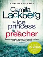 The Ice Princess and The Preacher: Two Patrik Hedström Crime Novels - Camilla Läckberg