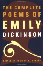 The Complete Poems - Emily Dickinson, Thomas H. Johnson