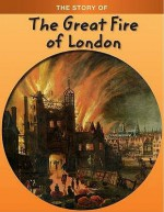 The Story Of Great Fire Of London - Anita Ganeri